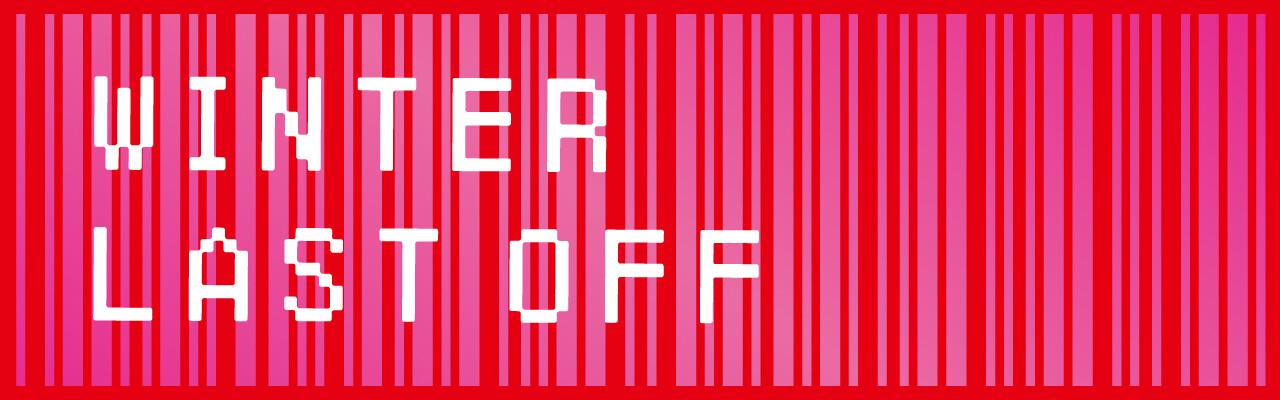 2021 WINTER LAST OFF(冬物最終処分セール)