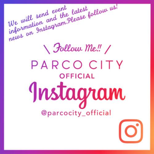 PARCO CITY 『公式Instagram』 OPEN!